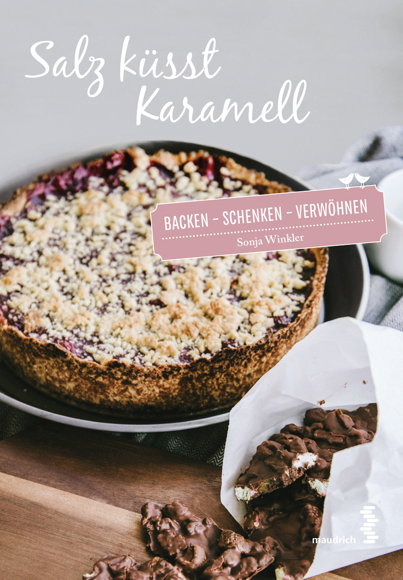 Salz küsst Karamell |Kochbuch von Sonja Winkler