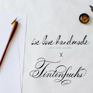 we love handmade x tintenfuchs